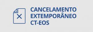 cancelamento extemporâneo CT-eos.